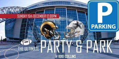 The Ultimate Party & Park (Rams @ Cowboys)