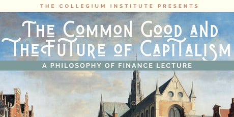 The Common Good and the Future of Capitalism (Public Lecture) tickets