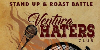 Ventura Haters Club (Stand Up & Roast Battle)
