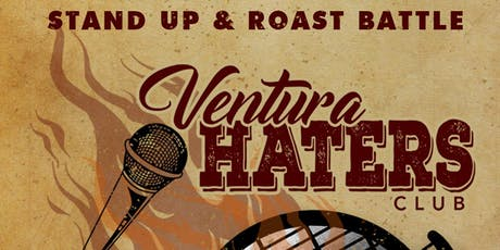 Ventura Haters Club (Stand Up & Roast Battle) tickets