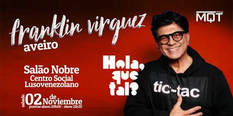 Franklin Virguez: Hola, Que Tal? - Aveiro tickets