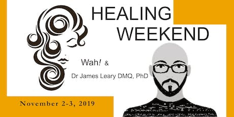 Healing Weekend with Wah! and Dr James Leary TALK TONE HEAL WORKSHOP tickets