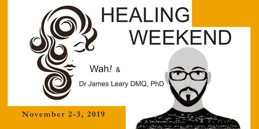 Healing Weekend with Wah! and Dr James Leary TALK TONE HEAL WORKSHOP