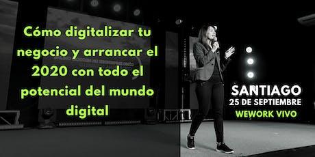 CÓMO DIGITALIZAR TU NEGOCIO EN EL 2020. SANTIAGO. tickets