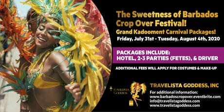 The Sweetness of Barbados Crop Over Festival! Grand Kadooment Packages! tickets