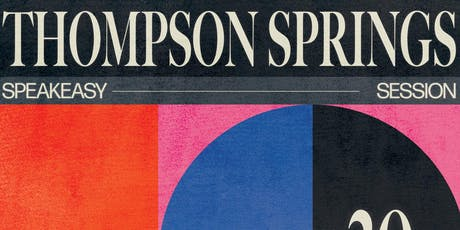 Speakeasy Session with Thompson Springs tickets