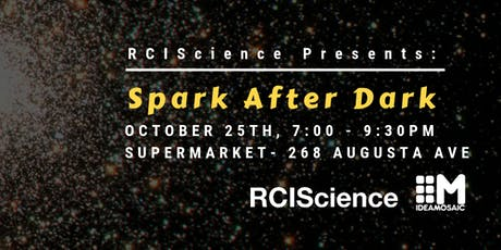 Spark After Dark - Presented by RCIScience tickets