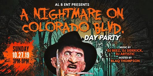 Al B Entertainment Presents A Nightmare on Colorado Blvd Day Party