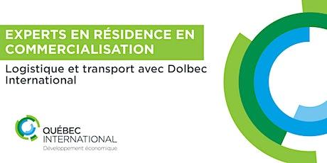 Experts en résidence en commercialisation – Logistique et transport avec Dolbec International billets