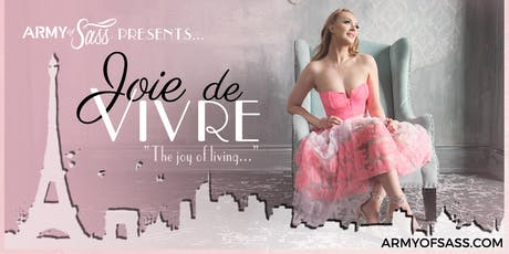 Army of Sass Chilliwack presents Joie de Vivre tickets