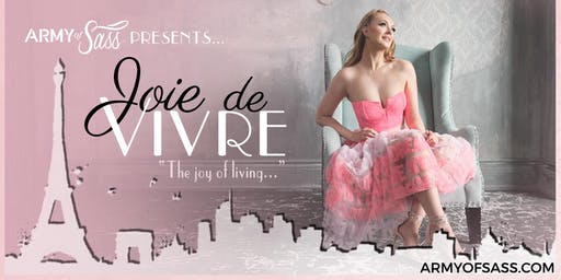 Army of Sass Chilliwack presents Joie de Vivre