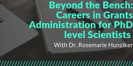 Beyond the Bench: Careers in Grants Administration for PhD level Scientists tickets