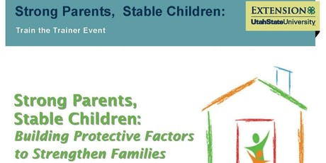 Stong Parents, Stable Children - Train the Trainer Event tickets