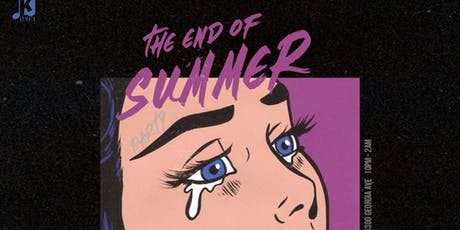THE END OF SUMMER PARTY! tickets