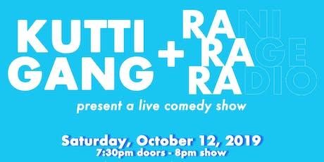 Kutti Gang X Rani Rage Radio - Comedy Show - Chicago tickets