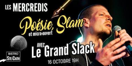 Poésie/Slam et micro-ouvert avec Le Grand Slack tickets