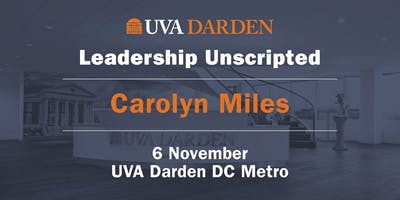 Leadership Unscripted: A Conversation With Carolyn Miles