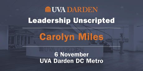 Leadership Unscripted: A Conversation With Carolyn Miles tickets