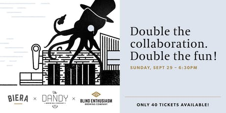 Biera + Dandy + Blind Enthusiasm, Double Collaboration Dinner! tickets