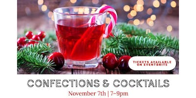 Confections & Cocktails - A Holiday Tasting Event