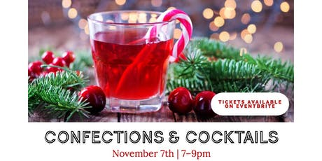 Confections and Cocktails tickets
