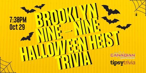 Brooklyn Nine-Nine Halloween Heist - Oct 29, 7:30pm - CBH Mahogany