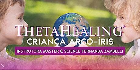 Curso ThetaHealing® Criança Arco Iris  - Campinas ingressos