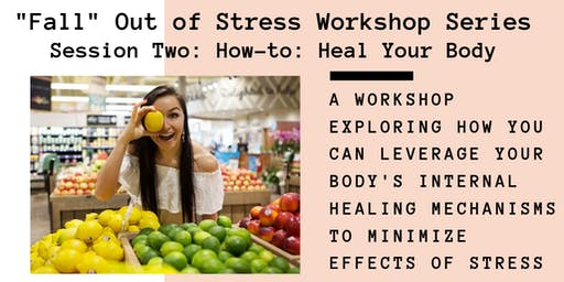 How-to: Heal Your Body from Stress