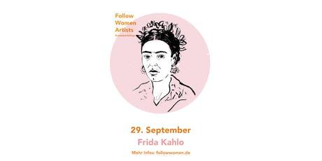 Follow Women Artists //Frida Kahlo: Visionen und Träume tickets