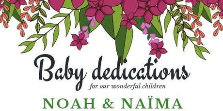 Baby dedications of Noah and Naïma billets