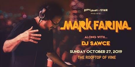 Mark Farina on the Rooftop of Vine on Sunday October 27 *CAPACITY=100!* tickets