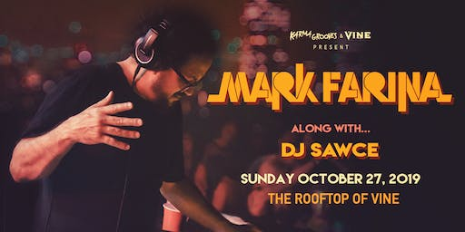 Mark Farina on the Rooftop of Vine on Sunday October 27 *CAPACITY=100!*