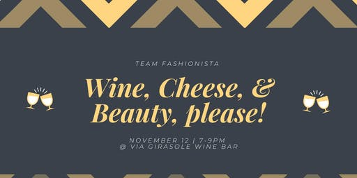 Wine, Cheese, and Beauty Please