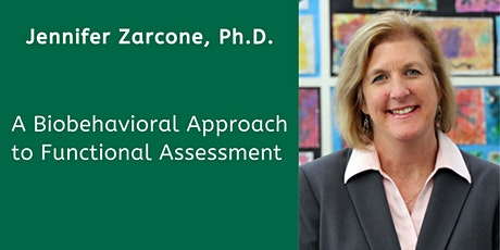 A Biobehavioral Approach to Functional Assessment with Jennifer Zarcone, Ph.D. tickets