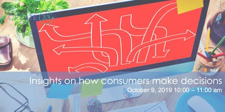 Insights on how Consumers Make Decisions tickets