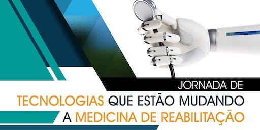 Jornada de Tecnologias que estão mudando a Medicina de Reabilitação