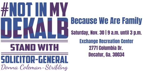 #NotinMyDeKalb: Because We Are Family tickets