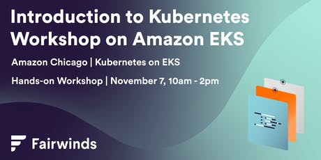 Getting Started with Kubernetes on Amazon EKS: Hands-on Workshop tickets