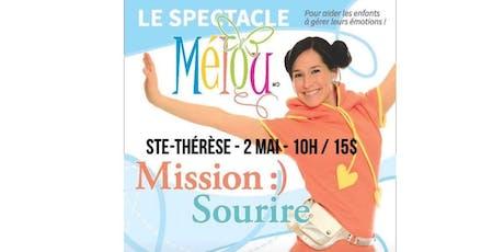Ste-Thérèse / Mélou - Mission Sourire : Spectacle pour enfant de 2 à 7 ans billets