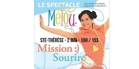 Ste-Thérèse / Mélou - Mission Sourire : Spectacle pour enfant de 2 à 7 ans tickets