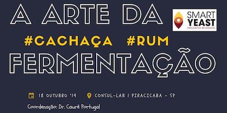 A arte da fermentação: Cachaça & Rum ingressos