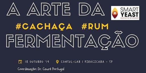 A arte da fermentação: Cachaça & Rum