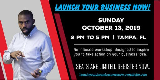 Launch Your Business NOW!