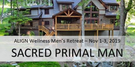 ALIGN Wellness Men's Retreat, SACRED PRIMAL MAN tickets