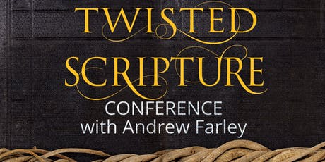 The Twisted Scripture Conference With Andrew Farley tickets