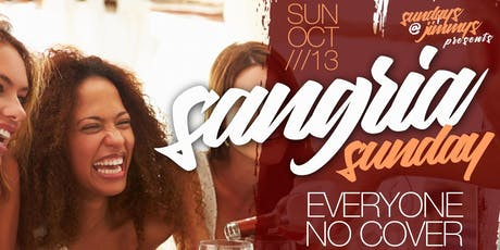Sangria Sunday, 2hr Open Bar Brunch + Day Party, Bdays Free Champagne Bottle tickets