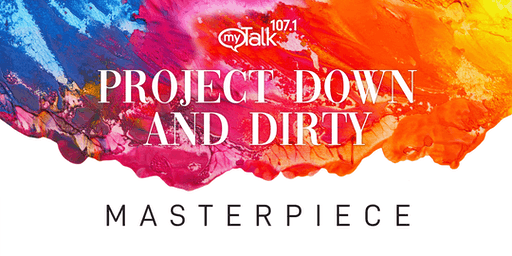 Project Down & Dirty Masterpiece