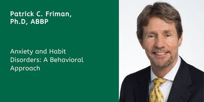 Telecast-Melmark Pennsylvania-Anxiety and Habit Disorders: A Behavioral Approach with Patrick C. Friman, Ph.D., ABPP