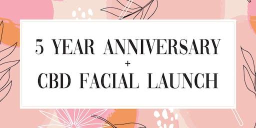 5 Year Anniversary + CBD Facial Launch
