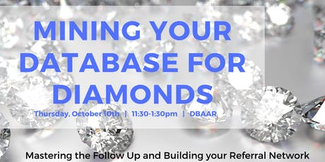 Mining your Database for Diamonds: Shine Above the Rest! tickets